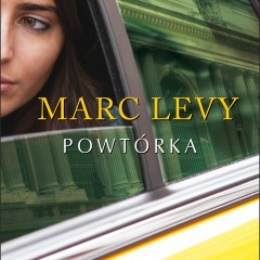 Marc Levy – Powtórka