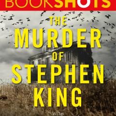James Patterson wydał książkę o zabójstwie Stephena Kinga