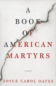 A Book of American Martyrs (2/7/2017) Joyce Carol Oates