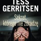 Nowa książka Tess Gerritsen jużw księgarniach!